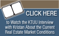 Click Here to watch th eKTUU interview with Kristan about the current real estate market conditions